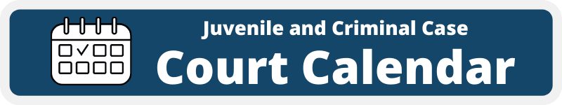 Juvenile, Probate, and Criminal Cases Court Calendar (PDF) Icon Opens in new window